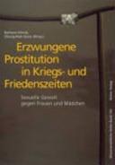 Erzwungene Prostitution in Kriegs  und Friedenszeiten PDF