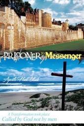 Prisoner to Messenger
