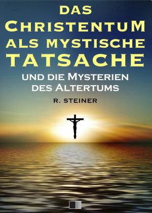 Das Christentum als mystische Tatsache   und die Mysterien des Altertums PDF