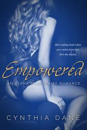 Empowered: Alpha Billionaire Romance