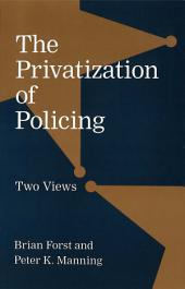 The Privatization of Policing: Two Views
