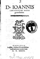 D. Ioannis Chrysostomi Missa graecolatina. ..