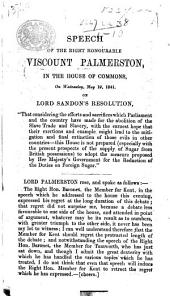 Speech ... in the House of Commons, ... May, 19, 1841, on Lord Sandon's resolution [concerning the rejection of the measure proposed by the Government for the reduction of the duties on Foreign Sugar].