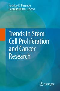 Trends in Stem Cell Proliferation and Cancer Research PDF