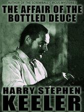 The Affair of the Bottled Deuce