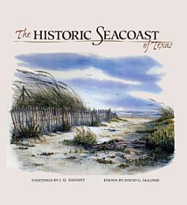 The Historic Seacoast of Texas PDF
