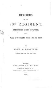 Records of the 90th Regiment, (Perthshire Light Infantry): With Roll of Officers from 1795 to 1880