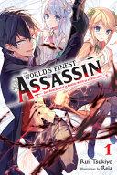 The World's Finest Assassin Gets Reincarnated in Another World, Vol. 1 (light Novel)