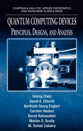 Quantum Computing Devices: Principles, Designs, and Analysis