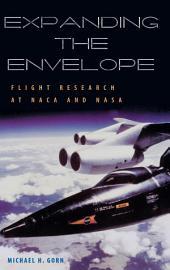 Expanding the Envelope: Flight Research at NACA and NASA