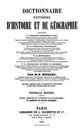 Dictionnaire universel d'histoire et de géographie: contenant 1̊ l'histoire proprement dite ... 2̊ la biographie universelle ... 3̊ la mythologie ... 4̊ la géographie ancienne et moderne ...