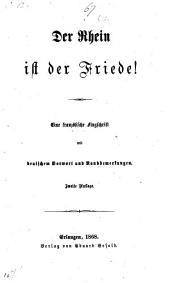 Der Rhein ist der Friede! Eine französische Flugschrift mit deutschem Vorwort und Randbemerkungen. Zweite Auflage