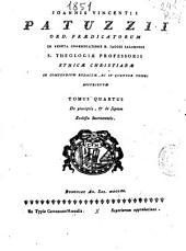 Joannis Vincentii Patuzii ... Ethicae christianae in compendium redactae, ac in quatuor tomos distributae: Tomus quartus ; De praeceptis, et de septem Ecclesiae sacramentis