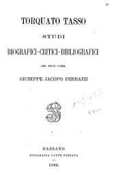 Torquato Tasso: studi biografici-critici-bibliografici del prof. comm. Giuseppe Jacopo Ferrazzi