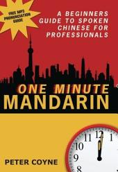 One Minute Mandarin: A Beginner's Guide to Spoken Chinese for Professionals