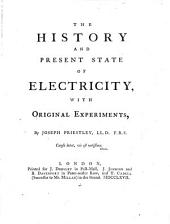The History and Present State of Electricity, with Original Experiments