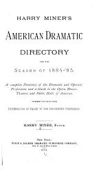 Harry Miner's American Dramatic Directory for the Season ...