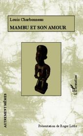 Mambu et son amour: avec de nombreux documents inédits