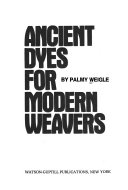 Ancient Dyes for Modern Weavers