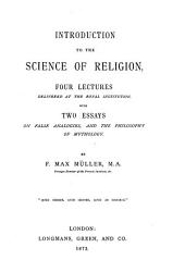 Introduction to the Science of Religion, Four Lectures Delivered at the Royal Institution, with Two Essays on False Analogies, and the Philosophy of Mythology