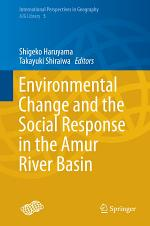 Environmental Change and the Social Response in the Amur River Basin