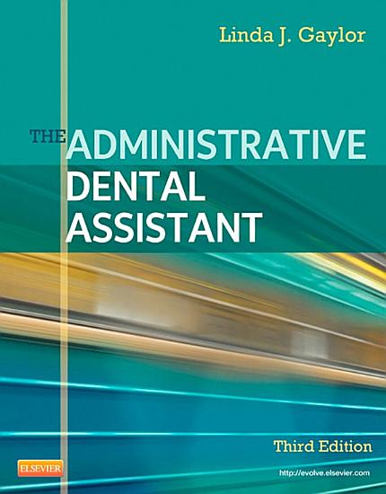 The Administrative Dental Assistant   E Book PDF