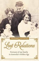 Lost Relations: Fortunes of my family in Australia's Golden Age