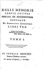Delle memorie Venete antiche, profane ed ecclesiastiche: Volume 1