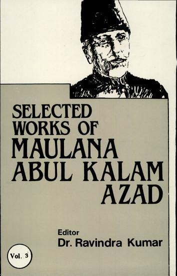 Selected Works Of Maulana Abul Kalam AzadVol  3 Vol  3 PDF