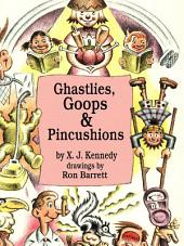 Ghastlies, Goops and Pincushions