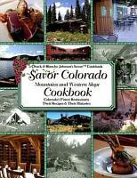 Savor Colorado Mountains   Western Slope Cookbook PDF