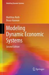 Modeling Dynamic Economic Systems: Edition 2