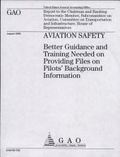 Aviation Safety: Better Guidance and Training Needed on Providing Files on Pilots' Background Information