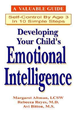 Developing Your Child s Emotional Intelligence    10 Steps to Self Control by Age Three PDF