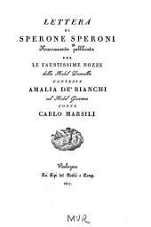 Lettera di Sperone Speroni: muovament publicata per le fautissime nozze della nobil donzella contessa Amalia De' Bianchi, col nobil giovane conte Carlo Marsili