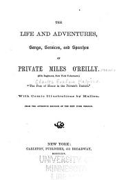 The Life and Adventures, Songs, Services, and Speeches of Private Miles O'Reilly [pseud.]: (47th Regiment, New York Volunteers)
