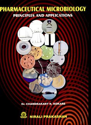 Pharmaceutical Microbiology Principles and Applications