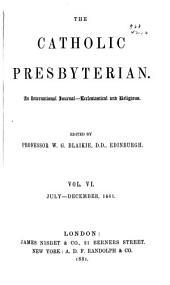 The Catholic Presbyterian: Volume 6