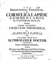 Exercitationem Theologicam, De Cornelii A Lapide Commentariis In Scripturam Sacram