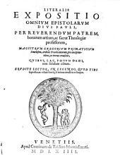 Literalis expositio omnium epistolarum divi Pauli