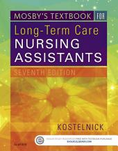 Mosby's Textbook for Long-Term Care Nursing Assistants - E-Book: Edition 7