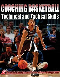 Coaching Basketball Technical and Tactical Skills Book