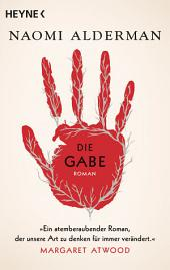 Die Gabe: Roman