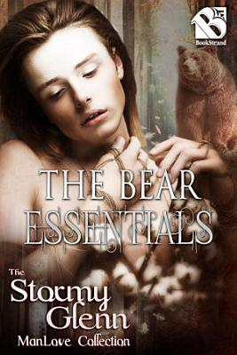 The Bear Essentials  Siren Publishing The Stormy Glenn ManLove Collection  PDF