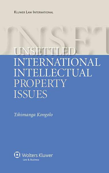 Download Unsettled International Intellectual Property Issues Book