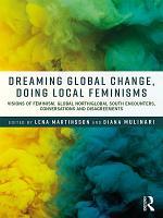 Dreaming Global Change  Doing Local Feminisms PDF