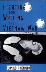 Fighting and Writing the Vietnam War