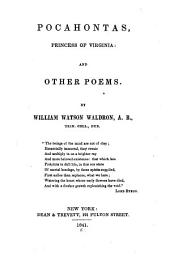 Pocahontas, Princess of Virginia: And Other Poems