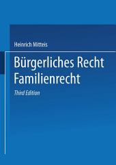 Bürgerliches Recht Familienrecht: Ausgabe 3
