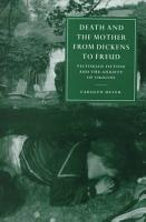 Death and the Mother from Dickens to Freud PDF